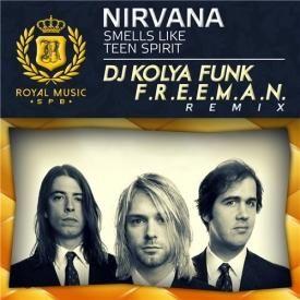 Nirvana – Smells Like Teen Spirit (DJ Kolya Funk & F.r.e.e.m.a.n. Remix)