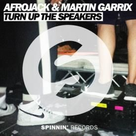 Afrojack & Martin Garrix – Turn Up The Speakers (Original Mix)
