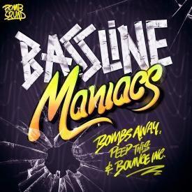 Bombs Away, Peep This & Bounce Inc. - Bassline Maniacs(Original Mix)