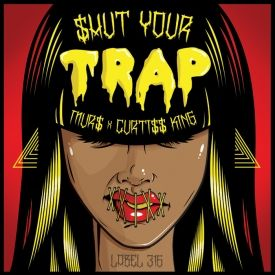 Curtiss King - Shut Your TRAP (2014) Cover Art