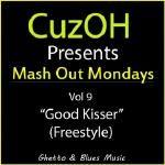 CuzOH - MashOut Monday: Good Kisser (Freestyle) Cover Art