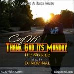 CuzOH - Thank God Its Monday: The Mixtape (Mix By DJ Nominal) Cover Art