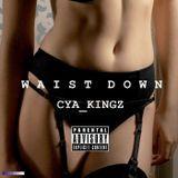 Cya_Kingz - Waist Down Cover Art