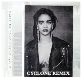 Bitch Better Have My Money (DJ Cyclone Remix)