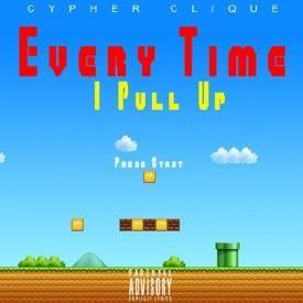 Every Time I Pull Up (prod. Dope Boi Beatz & D - Major)