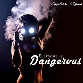 Everyone Is Dangerous