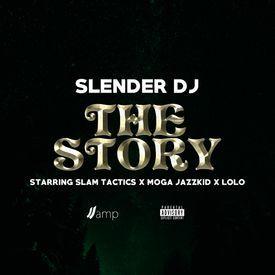 Slender DJ - The Story Starring Slam Tactics, Moga Jazzkid & Lolo)