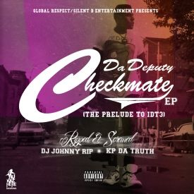 Da Deputy - Checkmate EP (Ripped & Screwed By DJ Johnny Rip & Kp'da Truth) Cover Art