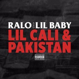Ralo Feat. Lil Baby - Lil Cali & Pakistan