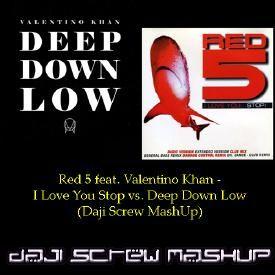 I Love You Stop vs. Deep Down Low (Daji Screw MashUp)
