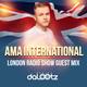 Ama International London Radio Show Guest Mix