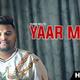 Yaar Mere | Sukh Gill | Urban Bhau | New Punjabi S