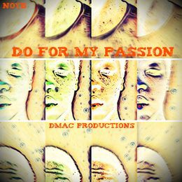 Dmac Productions - Do For My Passion Cover Art