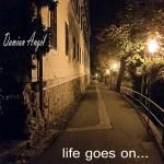 Damian Angel - Life goes on Cover Art