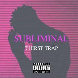 Thirst Trap