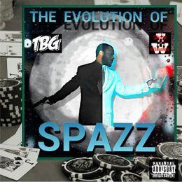 DaRealDonPolo - Spazz of TGB Presents-The Evolution of Spazz Cover Art