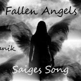 Fallen Angels (Saiges Song) RIP