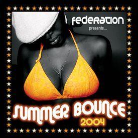 Federation Presents: Summer Bounce Mixtape (2004)