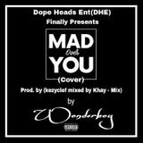 daywon - MAD OVER YOU-[KhaY_MiX] Cover Art