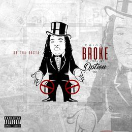 DB Tha Rasta - Being Broke Iz Not An Option EP (Deluxe version) Cover Art