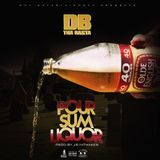 DB Tha Rasta - Pour Sum Liquor Cover Art