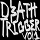 Death Trigger Vol.1