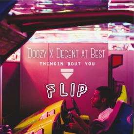Thinkin Bout You (Decent at Best x DOOZY Flip)