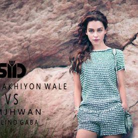 SURELI AAKHIYON WALE VS. SAMJHWAN-DEE JAY SID FT. MILIND GABA