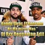 Deejay Axx - Kendji Ft Soprano - No Me Mires Mas Dj Axx Reggaeton Edit Cover Art
