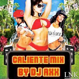 Caliente Mix By Dj Axx