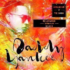 Daddy Yankee - Sigueme y te sigo (Intro Club DJ Luciano & DJ Axx )