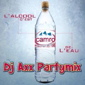 CAMRO-L'ALCOOL C'EST DE L'EAU DJ AXX PARTYMIX
