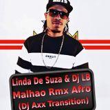 Deejay Axx - Linda de suza & Dj LB - Malhao rmx Afro ( Dj Axx Transition Cover Art