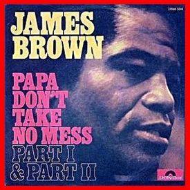 James Brown - Papa Don't Take No Mess (Deejay Irie Edit)