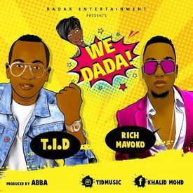 T.I.D Ft. Rich Mavoko - We Dada | DjLameckTz