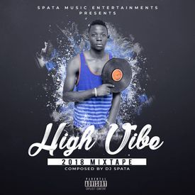 dj spata High vibe mixtape 2018