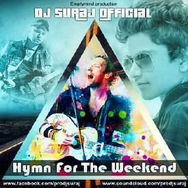HYMN FOR THE WEEKEND - DEEJAY SURAJ REMIX