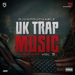 DeeJay Untouchable - #UKTRAPMIXTAPE VOL 2 BY DJ UNTOUCHABLE Cover Art