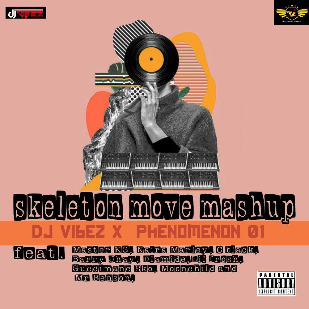 DJ VIBEZ x PHENOMENON 01 - SKELETON MOVE FEAT  MASTER KG
