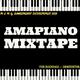 Amapiano Mixtape