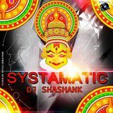 Deejey Shashank - SYSTAMATIC(ROLLING MIX)DJ SHASHANK Cover Art