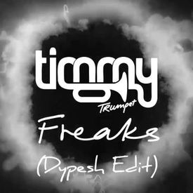 Freaks (Dypesh Edit)