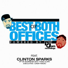 Best of Both Offices Podcast - Episode 13 feat. Clinton Sparks (VP of Busin