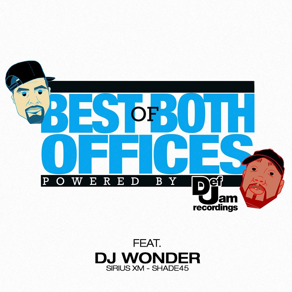 Best of Both Offices Podcast - Episode 3 feat  DJ Wonder (Sirius XM