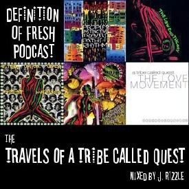 DEFINITION OF FRESH PODCAST: The Travels Of ATCQ Mixed by J. Rizzle