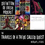 DEFINITION OF FRESH - DEFINITION OF FRESH PODCAST: The Travels Of ATCQ Mixed by J. Rizzle Cover Art