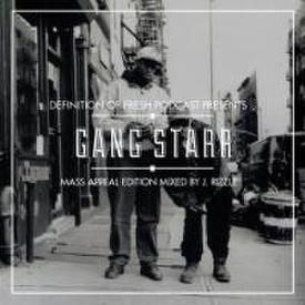 DEFINITION OF FRESH PODCAST: Gang Starr Mass Appeal Ed. Mixed by J. Rizzle