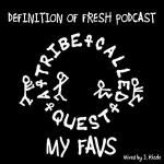 DEFINITION OF FRESH - DEFINITION OF FRESH PODCAST: ATCQ My Favs (Mixed by J. Rizzle) Cover Art
