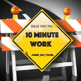 10 MINUTE WORK [ Deji Young Mix ] 2016