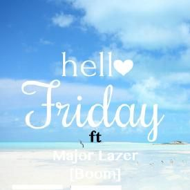 Hello Friday X Boom [ Deji Young Mash Up ]